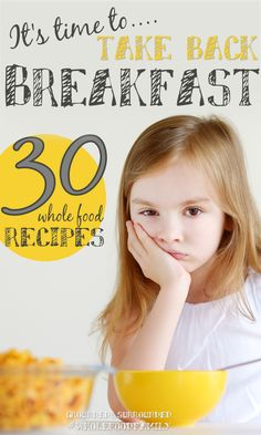 It's time for us to take back breakfast! This article is paced with simple tips + 30 Whole Food Breakfast Ideas to help you do just that! Let's make healthy clean eating fun again!  www.groundedandsurrounded.com/ take-back-breakfast-wholefoodfamily /