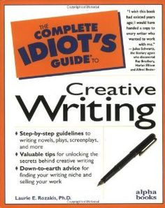 Complete Idiot's Guide to Creative Writing by Laurie E. Rozakis eBook available through the ESU library webpage