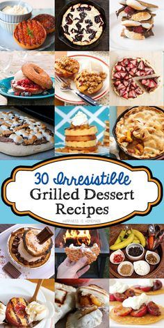 30 Grilled Dessert Recipes that all look seriously incredible! I had no idea you could grill all of these!