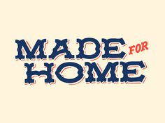 Made For Home by Nathan Yoder (Portland, OR)