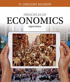 Principles+of+Economics+8th+edition+2017+(+PDF+,+E-book+)  -----------------------  The+book+is+a+PDF+eBook+Only+–+there+is+no+access+code  It+Will+Be+Sent+To+The+Email+You+Use+For+The+Purchase+Within+12+Hours+Or+Less  You+can+Print+This+eBook+Or+You+Can+Read+It+On+Almost+Devices+  The+PDF+book+i...
