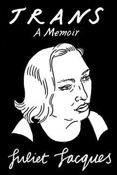 Trans: A Memoir by Juliet Jacques http://www.amazon.com/dp/1784781649/ref=cm_sw_r_pi_dp_Ld0Gwb1E7T937