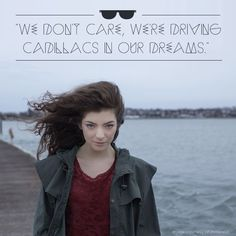 We love Lorde's music. #Lorde #Quote Concert portland dec 4