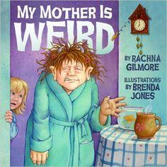 My Mother is Weird: Rachna Gilmore, Brenda Jones: 9781894838740: Books - Amazon.ca