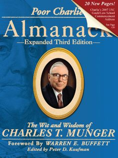 Poor Charlie's Almanack: The Wit and Wisdom of Charles T. Munger, Expanded Third Edition: Peter D. Kaufman, Ed Wexler, Warren E. Buffett, Ch...