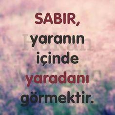 #sabır Ya sabır Ya selamet Turkish Sayings, Erdem, Karma, Allah