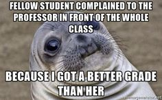 I watched my friend go through this in class recently. To be fair the whiner's speech was pretty pathetic.