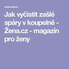 Jak vyčistit zašlé spáry v koupelně - Žena.cz - magazín pro ženy