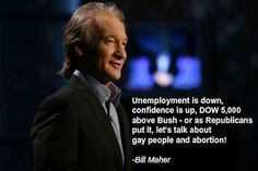 I don't always agree with Bill Maher, but when I do it's because he's nailed it.