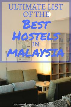 Ultimate List of The Best Hostels in Malaysia Providing you the ultimate list of the BEST HOSTELS IN MALAYSIA – includes rates, locations and great reviews that will definitely help you with your stay in the top cities of Malaysia! In this article, you w
