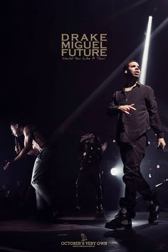 Drake, Miguel & Future. Would You Like A Tour.