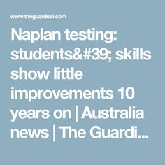 Naplan testing: students' skills show little improvements 10 years on | Australia news | The Guardian Literacy And Numeracy, In Writing, Primary School, The Guardian, 10 Years, Students, Articles, Australia, Education
