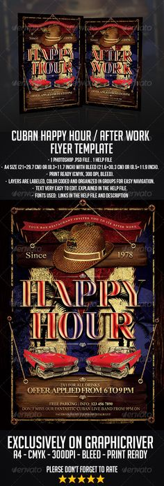 Cuban Happy Hour / After Work Flyer Template #GraphicRiver SAVE 40%! Find this flyer inside a bundle of 3 Cuban flyers HERE – 1 Photoshop .psd file – A4 size (21×29.7 cm) or (8.3×11.7 inch) with bleed (21.6×30.3 cm) or (8.5×11.9 inch) – Print Ready (CMYK, 300 DPI, bleed) – Layers are labeled, color coded and organized in groups for easy navigation. Fonts used: - Times New Roman: system font - Nouvell Vague: .dafont /nouvelle-vague.font General tips for editing the flyer's general text and…