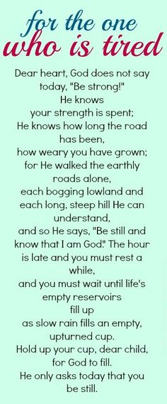 A prayer for the one who is tired.