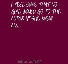 annie besant quotes | Queen Victoria I feel sure that no girl would go to Quote