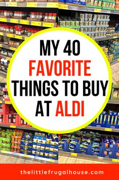 My 40 Favorite Things to Buy at Aldi - The Little Frugal House My favorite things to buy at Aldi. Learn what to buy and the must haves to cut your grocery budget, buy great food, and save time & money grocery shopping.