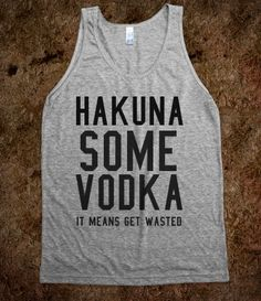 "African guy's comment below picture: ""hakuna is a Swahili word."" So this basically says no more some vodka. I get the pun and all, but I think it's hilarious that they're saying no more vodka. And getting wasted is disgusting. Cool Diy, Vodka Cupcakes, Team T-shirts, Jane Austen, Fitness Motivation, Training Motivation, Exercise Motivation, Fitness Quotes, Youre My Person"