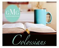 Quiet Time Tips: S.O.A.P. Study in Colossians