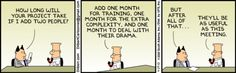 Why are software development task estimations regularly off by a factor of - Quora Work Memes, Work Humor, Dilbert Comics, Middle Childhood, Work Cartoons, Make A Proposal, Engineering Management, Systems Engineering, Read Newspaper