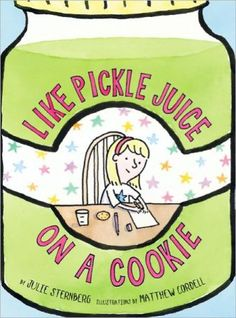 LIKE PICKLE JUICE ON A COOKIE by Julie Sternberg, illustrated by Matthew Cordell. This verse novel introduces us to Eleanor, who is coping with the loss of her longtime nanny and the appearance of a new babysitter. Her parents and her babysitter help this sensitive child handle her grief and anxieties about new people in gentle, wonderful, sometimes humorous ways.