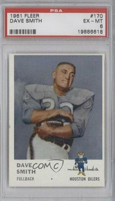 Dave Smith RB RC (Rookie Card) PSA GRADED 6 Dave RB Smith, Houston Oilers (Football Card) 1961 Fleer #170 by Fleer. $16.00. 1961 Fleer #170 - Dave Smith RB RC (Rookie Card) PSA GRADED 6