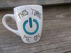 This Turns Me On  Funny Coffee Mug MMMug / Tea Cup. $14.00, via Etsy.