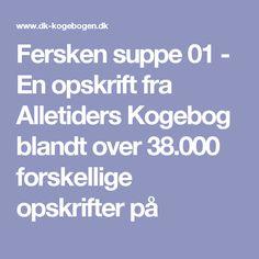 Fersken suppe 01 - En opskrift fra Alletiders Kogebog blandt over 38.000 forskellige opskrifter på