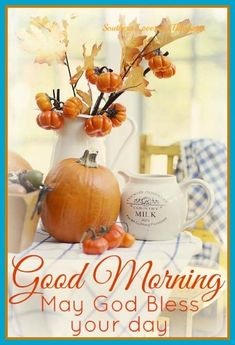 Morning Wish, Day For Night, Milk Jug, Blessed, Seasons, Table Decorations, Mornings, Home Decor, Fall
