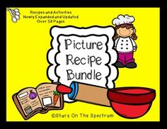 Visual Recipes Cooking with young children and children with special needs is such a fun and beneficial activity. Picture recipes are great for following directions and measurement skills and the language stimulation possibilities are endless. This recipe packet was designed for individual servings so that all children get a chance to do everything.