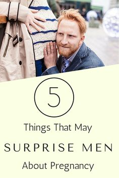 There definitely are still a few things that will likely surprise men about pregnant women. Here, five things likely to catch men off guard about pregnancy. #pregnancy #dadsrole #moodypregnancy #whattoexpect | whattoexpect.com