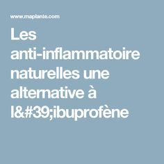 Les anti-inflammatoire naturelles une alternative à l'ibuprofène Les Chakras, I Feel Good, Pharmacy, Medicine, Health Fitness, Nutrition, Feelings, Beignets, Imagination