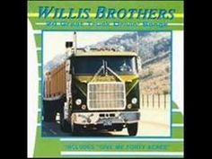 GIVE ME 40 ACRES by THE WILLIS BROTHERS (+playlist)