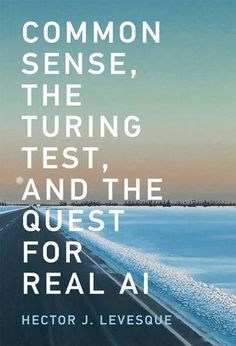 Common Sense, the Turing Test, and the Quest for Real AI ... https://www.amazon.com/dp/0262036045/ref=cm_sw_r_pi_dp_x_fFg.zb7GFKD37
