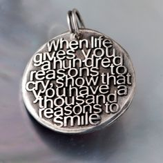 Reasons to smile . Inspirational Custom Quotes on Solid Pure Silver Pendant, Personalized Necklace, Cell Phone Charm, Tag, Keychain on Wanelo Great Quotes, Quotes To Live By, Inspirational Quotes, Awesome Quotes, Motivational, Sensible Quotes, Cool Words, Wise Words, Reasons To Smile