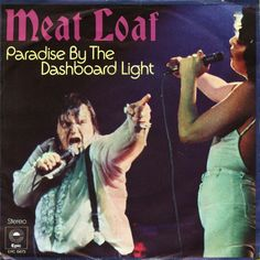 Meat Loaf, Paradise by the Dashboard Light - A Brilliant Album