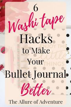 6 Washi Tape Hacks to Make Your Bullet Journal Better
