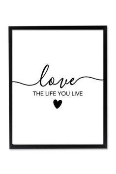 Love the Life You Live Wall Art Printable Wall Art - Printable wall decor and poster prints for your Free Printable Quotes, Printable Wall Art, Free Printables, Custom Bottle Labels, Custom Bottles, Wall Decor Quotes, Wall Art Decor, Room Decor, Frames On Wall