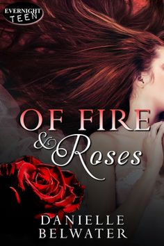 Diane's Book Blog .: Of Fire and Roses (Erlanis Chronicles #1) by Danielle Belwater
