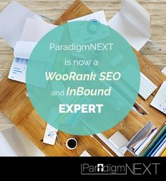 ParadigmNEXT is now a WooRank SEO and InBound Expert