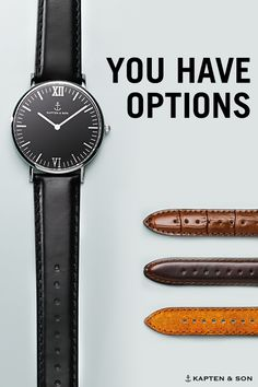 You have options. Kapten & Son