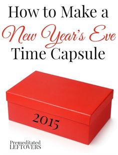 A time capsule is a fun way to preserve memories. Enjoy creating one with your family with these directions for How to Make a New Year's Eve Time Capsule. New Years With Kids, Kids New Years Eve, New Years Eve 2015, New Years Party, New Year's Eve Celebrations, New Year Celebration, Holiday Crafts For Kids, Holiday Fun, Holiday Ideas