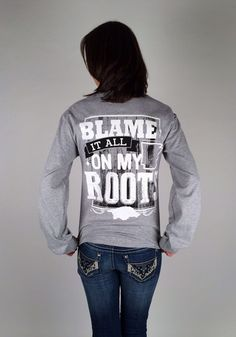 Blame It On My Roots-Grey - Long Sleeve