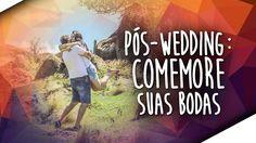 Pós-Wedding: Comemore suas bodas