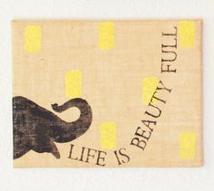 Burlap Wall Art Life is Beauty Full Elephant by ModernRusticGirl, $50.00