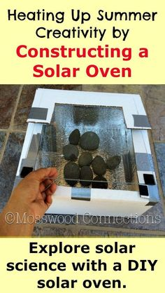 Explore solar science with a DIY solar oven. Kids will have fun making food, crayons and more