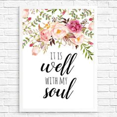 It is well with my Soul Wall Print  Floral by winkdesignsk on Etsy