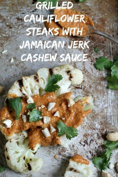 Grilled Cauliflower Steaks with Jamaican Jerk Cashew Sauce | Cooking with Books