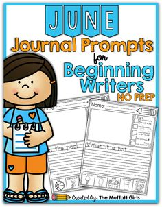 Journal Writing Prompts for June- perfect for beginning writers.  Each prompt includes picture  references at the bottom and I Can statements to focus on grammar, punctuation and creativity.