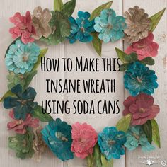 We don't drink much soda, so the longest part of this project was gathering our cans. This project is similar to my autumn leaves wreath only it is floral for spring. The metal of aluminum cans is soft and easy to cut with scissors. Please do wear gloves. Aluminum Can Crafts, Aluminum Cans, Metal Crafts, Soda Can Flowers, Garden Frogs, Diy Fall Wreath, Christmas Ornaments To Make, Wreath Forms, Metal Flowers
