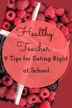 Tips for teachers to eat healthy all school year.